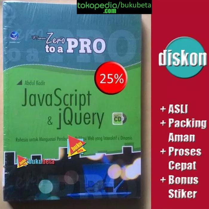 harga From zero to a pro javascript dan jquery - abdul kadir Tokopedia.com
