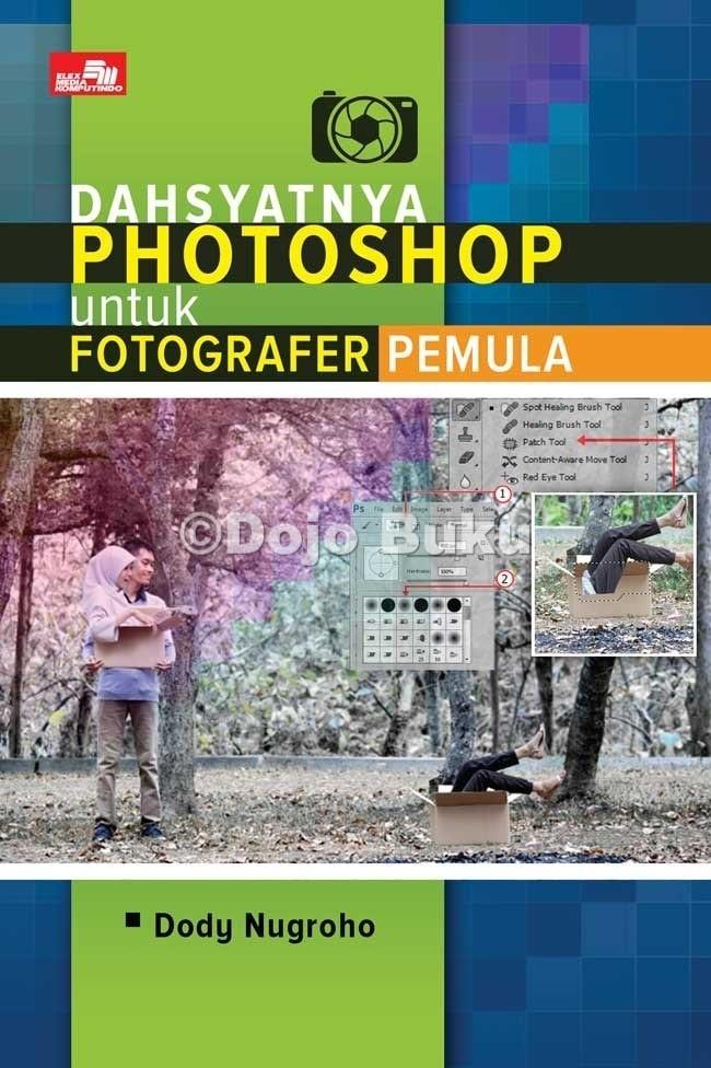 harga Dahsyatnya photoshop untuk fotografer pemula oleh dody nugroho Tokopedia.com