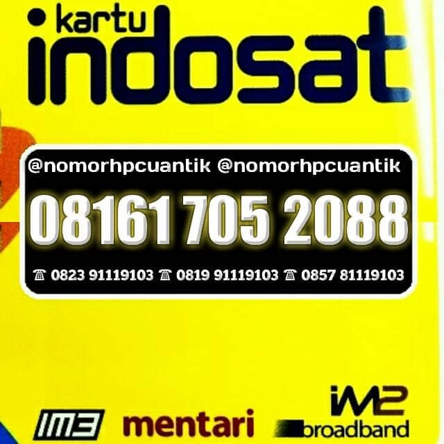 08161 705 2088 NOMOR HP CANTIK NOMER KARTU PERDANA INDOSAT IM3 4G .