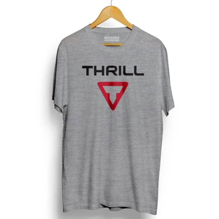 Kaos distro thrill t-shirt - abu misty prremium .