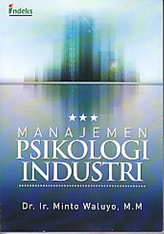 MANAJEMEN PSIKOLOGI INDUSTRI - MINTO WALUYO - BUKU MANAJEMEN B62