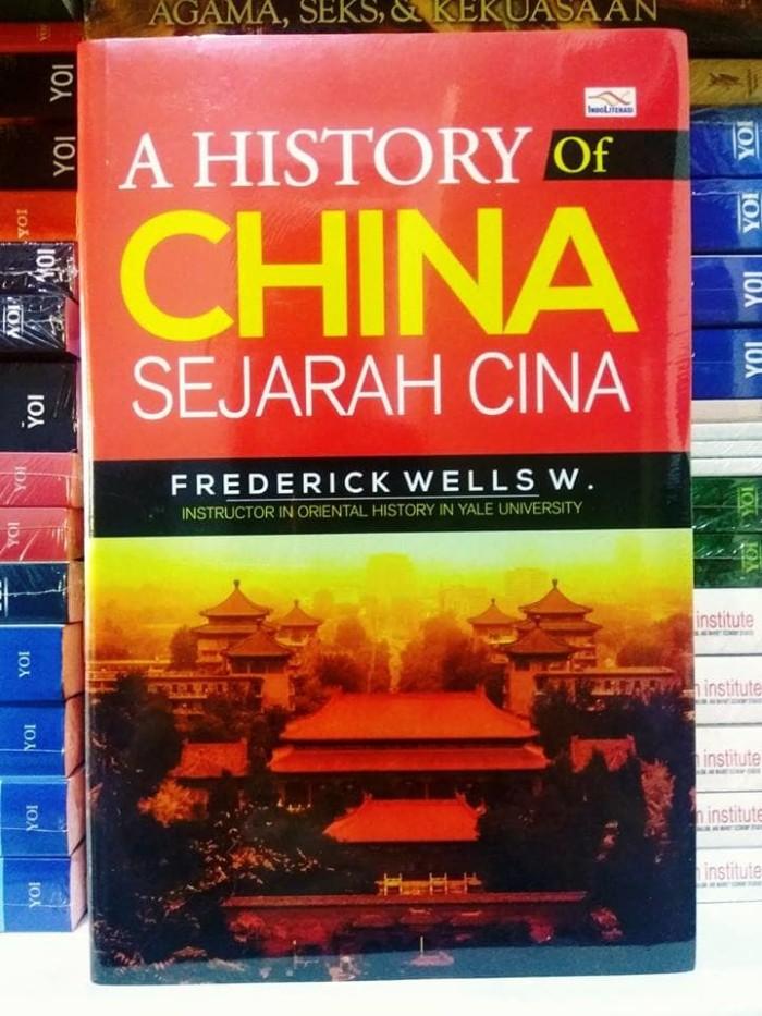 harga A history of china, sejarah cina   -frederick wells w- Tokopedia.com