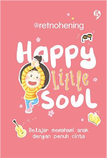 Foto Produk Happy Little Soul (HARD COVER)- @retnohening - Gagasmedia dari Republik Fiksi