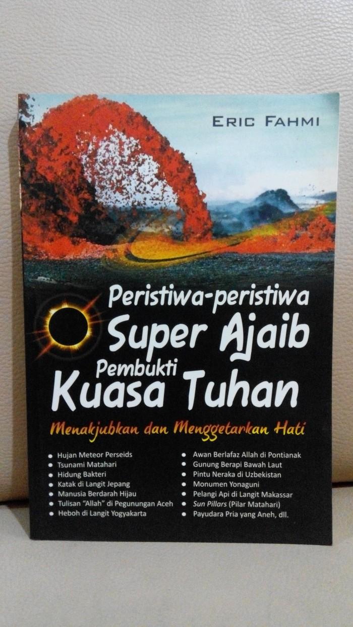 Jual Peristiwa Peristiwa Super Ajaib Pembukti Kuasa Tuhan Karya Eric Fahmi Kota Tangerang Win Book Store