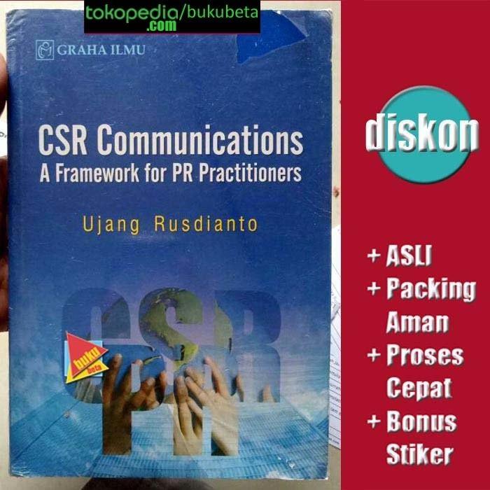 harga Csr communications a framework for pr practitionsers - ujang rusdianto Tokopedia.com
