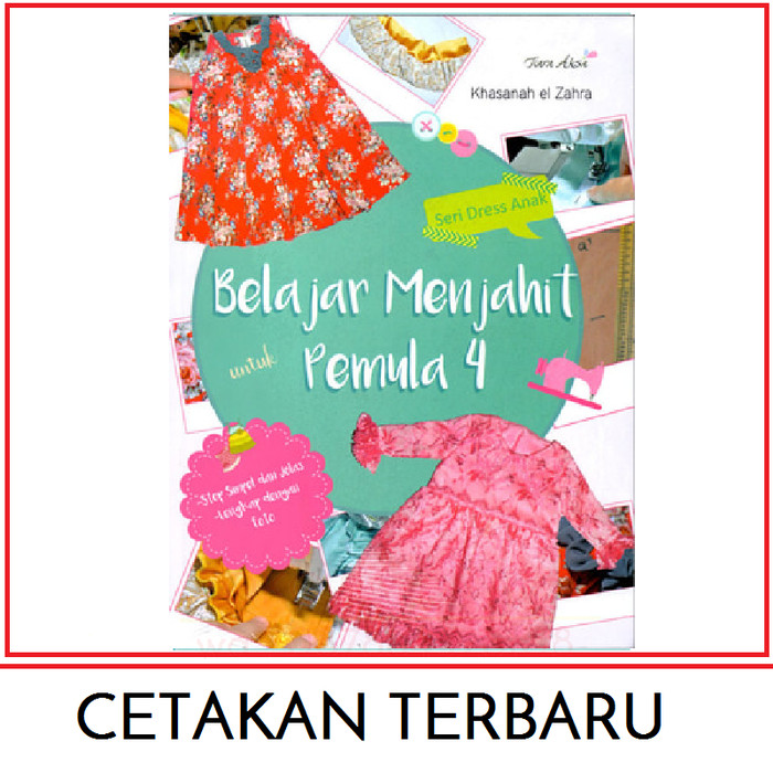 harga Buku Panduan Belajar Menjahit Untuk Pemula 4 Membuat Baju Dress Anak Tokopedia.com