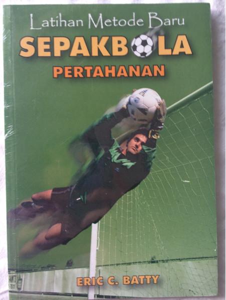 Foto Produk Latihan Metode Baru Sepak Bola Pertahanan -Eric C. Batty dari CV Pionir Jaya
