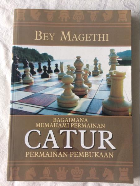 Foto Produk Bagaimana Memahami Permainan Catur Permainan Pembukaan - Bey Magethi dari CV Pionir Jaya