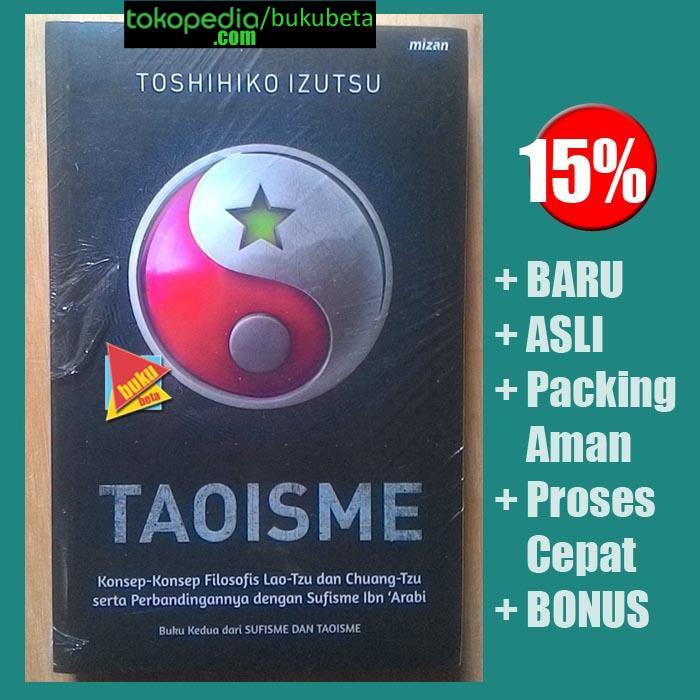 harga Taoisme perbandingannya dengan sufisme ibn arabi - toshihiko izutsu Tokopedia.com