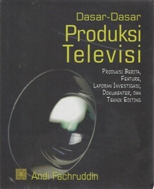 harga Dasar-dasar produksi televisi - by andi fachruddin Tokopedia.com