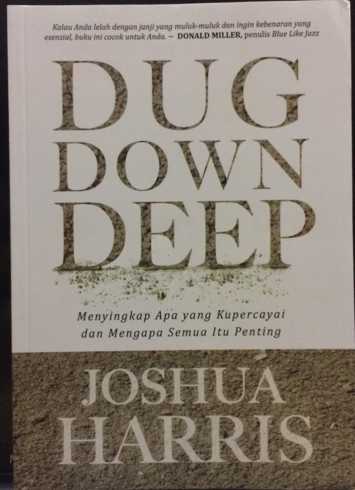 Foto Produk Joshua Harris - Dug Down Deep dari CV Pionir Jaya