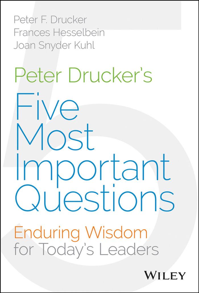 Peter drucker's five most important questions [ebook/e-book]