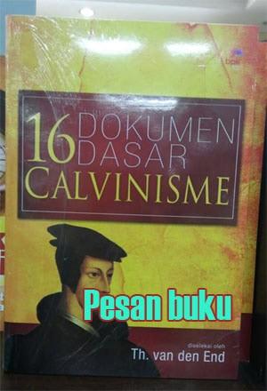harga Buku 16 dokumen dasar calvinisme van de end Tokopedia.com