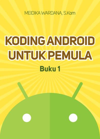 Foto Produk Koding Android Untuk Pemula (Buku Pertama) dari Toko Buku Meidika
