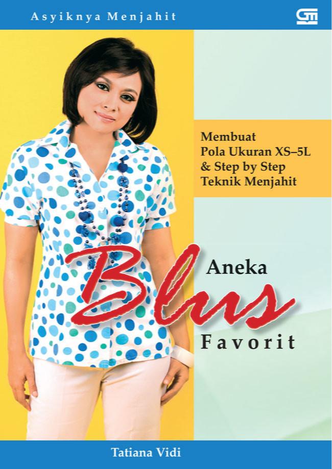 harga Asyiknya menjahit: aneka blus favorit oleh tatiana vidi Tokopedia.com