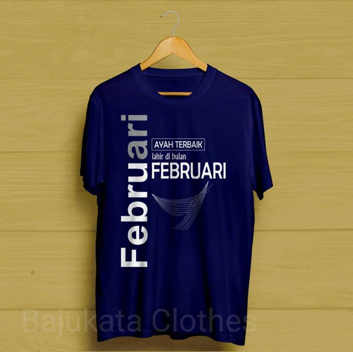 Atasan/kaos/t-shirt/februari ayah terbaik lahir di bulan februari