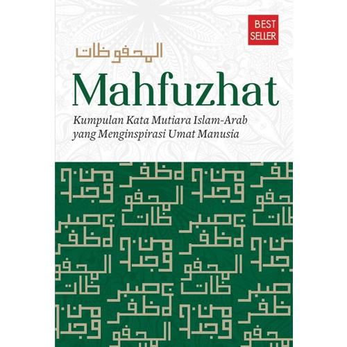 harga Mahfuzhat: kumpulan kata mutiara islam-arab yang menginspirasi manusia Tokopedia.com