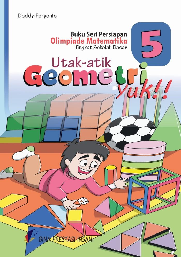 "Foto Produk Seri Persiapan Olimpiade Matematika SD ""Utak-atik Geometri Yuk!"" dari Toko Buku Olimpiade"