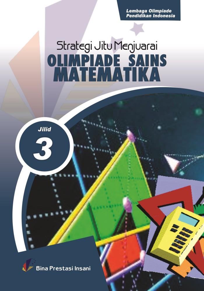 Foto Produk Strategi Jitu Menjuarai Olimpiade Sains Matematika Jilid 3 dari Toko Buku Olimpiade