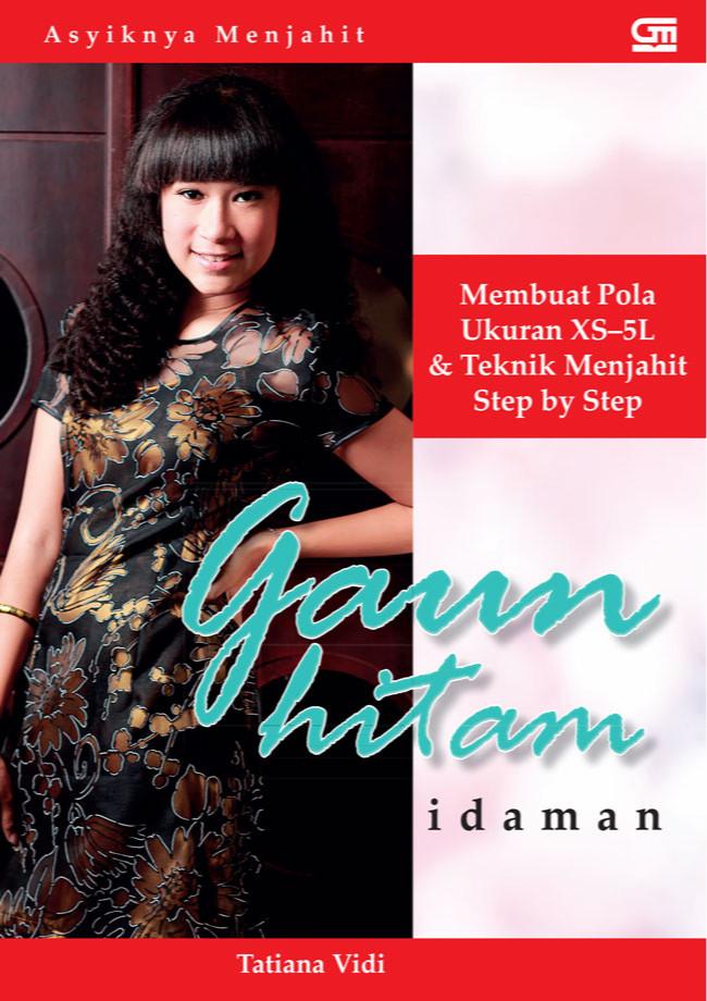 harga Asyiknya menjahit: gaun hitam idaman oleh tatiana vidi Tokopedia.com