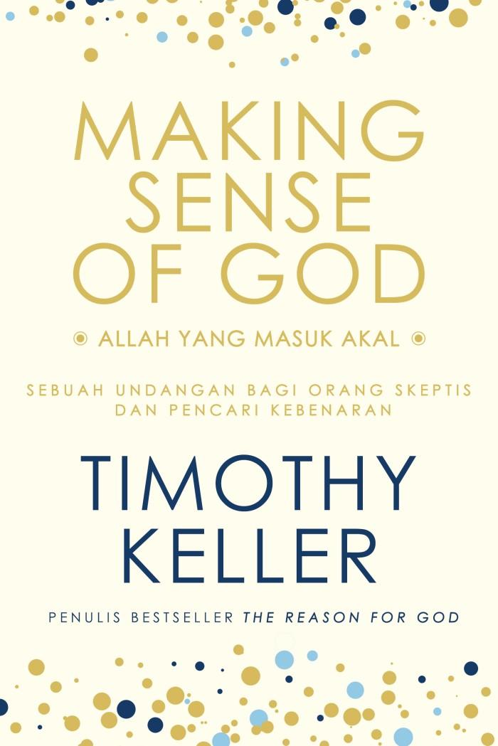 harga Buku Timothy Keller Making Sense Of God Tokopedia.com