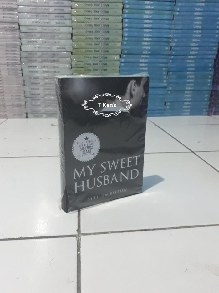 Jual Novel Wattpad My Sweet Husband - Siti Umrotun - T Ken's Book |  Tokopedia