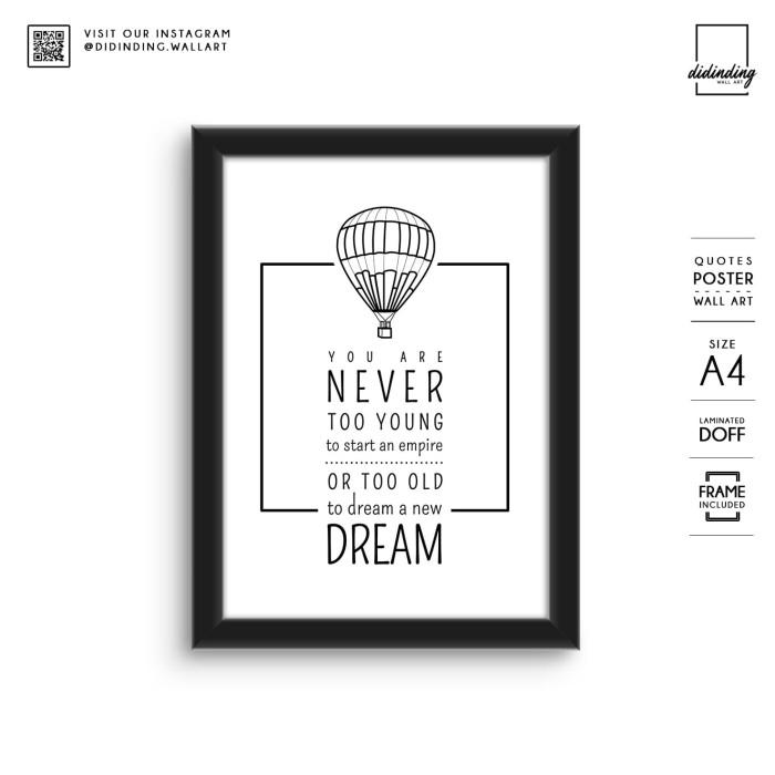 NEVER TOO OLD Wall art Decor Poster motivasi Hiasan dinding Gift Frame