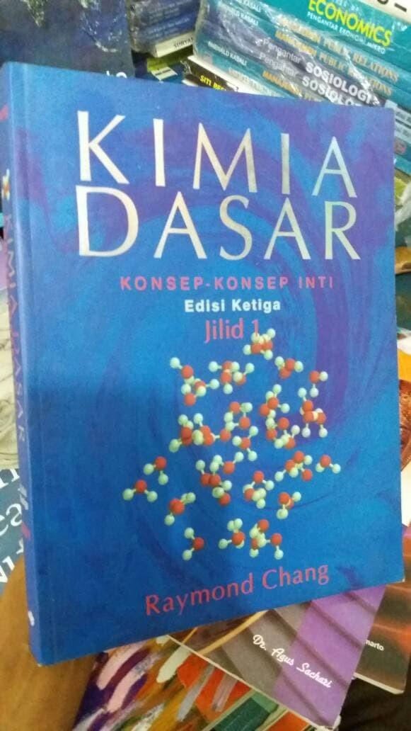 Buku Kimia kimia dasar edisi 3 jilid 1 by.raymond chang