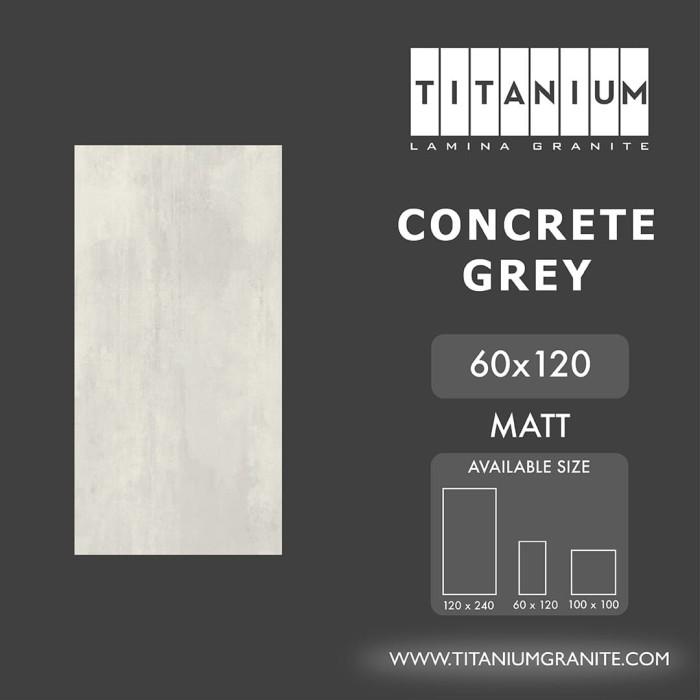Jual Titanium Granite - CONCRETE GREY - MATT - 60x120 - FREE DELIVERY -  Kota Surabaya - Titanium Lamina Granite - OS | Tokopedia