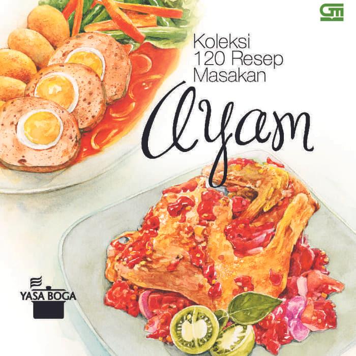 New BARU Koleksi 120 Resep Masakan Ayam By Yasa Boga