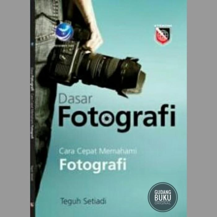 harga Buku dasar fotografi cara cepat memahami fotografi Tokopedia.com
