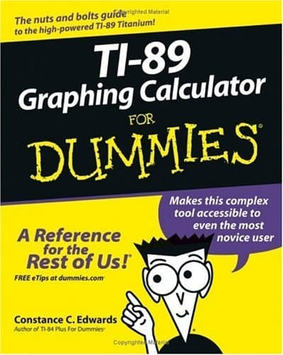 TI-89 Graphing Calculator for Dummies - C. C. Edwards (PDF/ eBook)