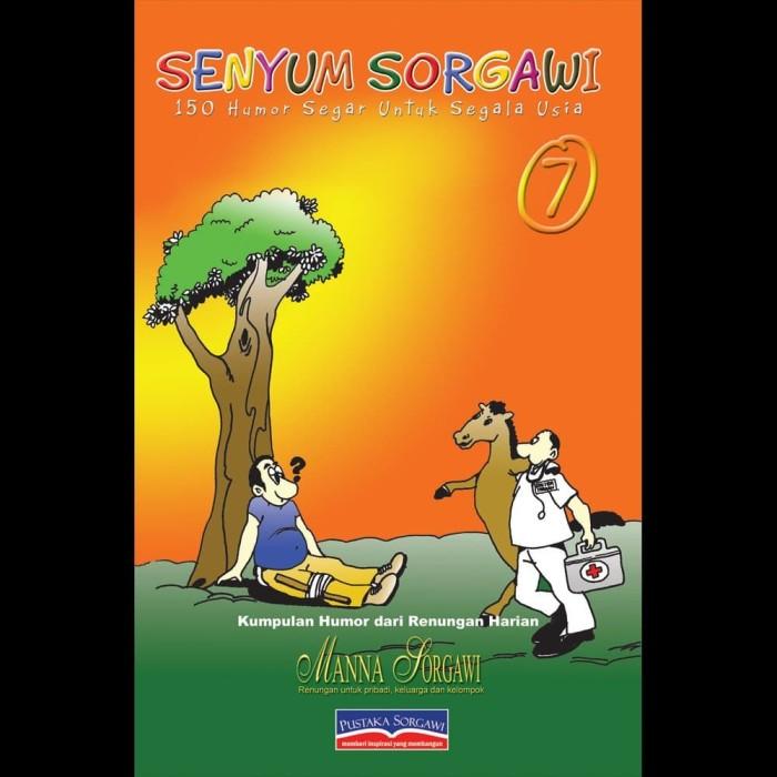 Buku - SENYUM SORGAWI - 150 Humor Segar Untuk Segala Usia - Jilid 7