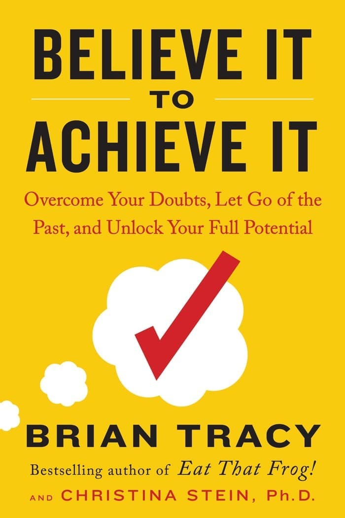 Believe It to Achieve It: Overcome Your... (by Brian Tracy) [eBook]