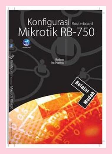 harga Belajar mudah konfigurasi routerboard mikrotik rb-750 Tokopedia.com