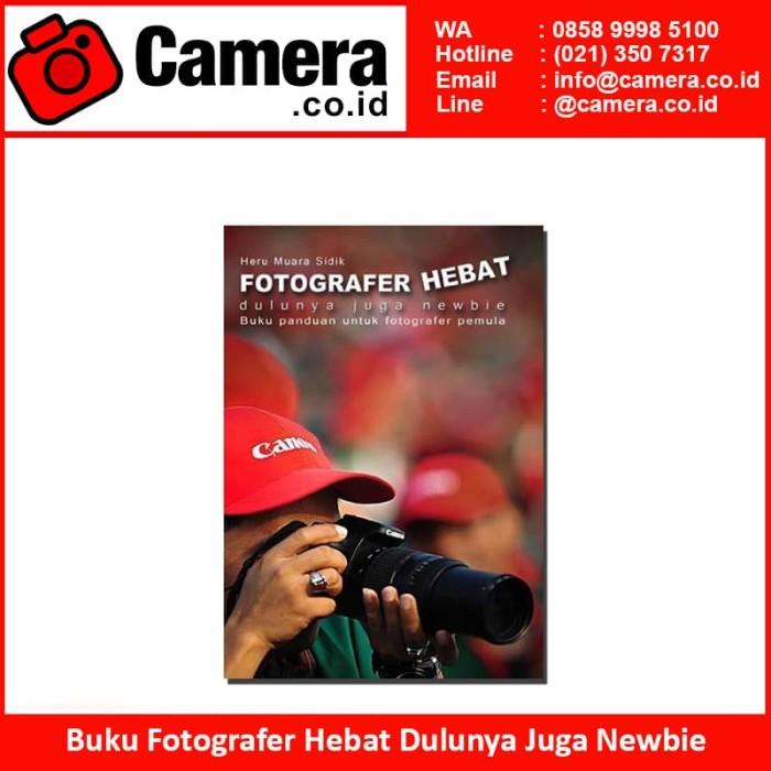 harga Buku fotografer hebat dulunya juga newbie /buku photography Tokopedia.com