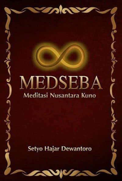 harga Buku medseba meditasi nusantara kuno - setyo hajar dewantoro Tokopedia.com