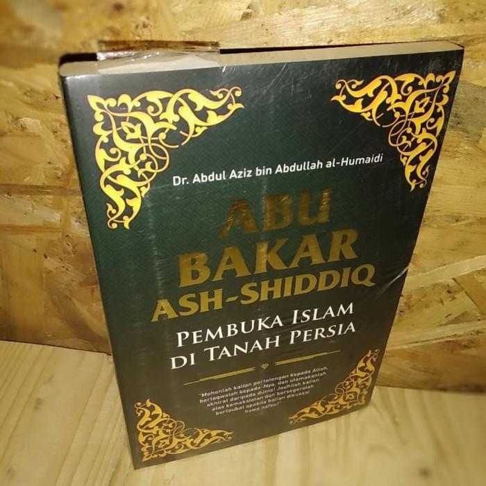 Jual Abu Bakar Ash Shiddiq: Pembuka Islam Di Tanah Persia - Jakarta Timur -  Poseidon Shop | Tokopedia