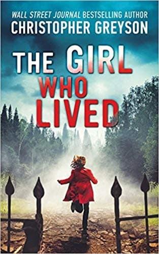 The Girl Who Lived: A Thrilling Suspense Novel by Christopher Greyson