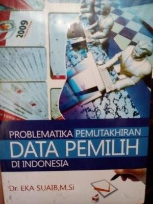 Ori Problematika Pemutakhiran Data Pemilih Di Indonesia Eka Suaib Buk