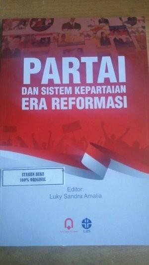 Ori Partai & Sistem Kepartaian Era Reformasi Luky Sandra Amalia Buku