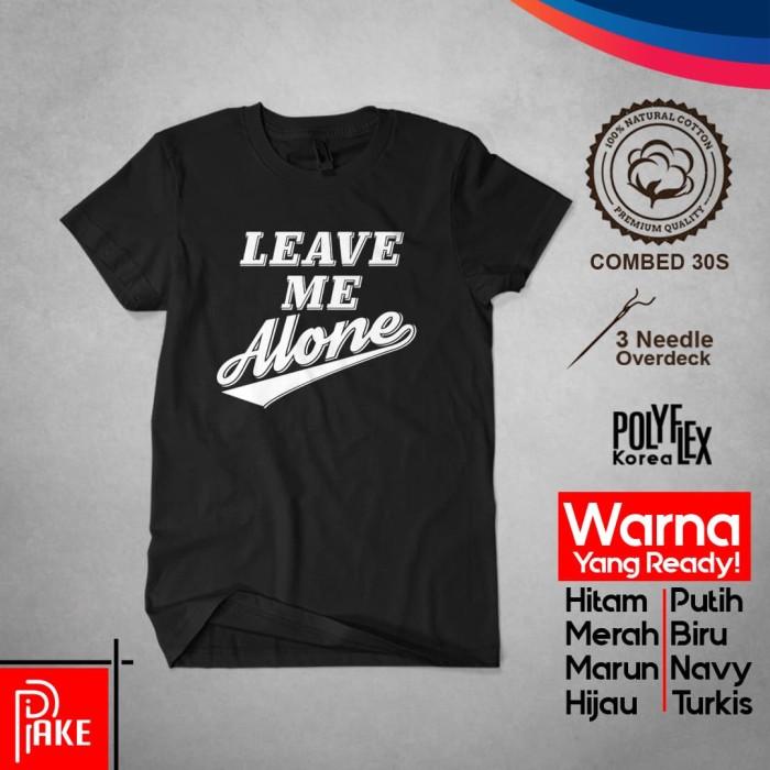Jual Leave Me Alone Kaos Lengan Pendek Cotton Combed 30s Putih S Kab Ciamis Pakekaos212 Tokopedia