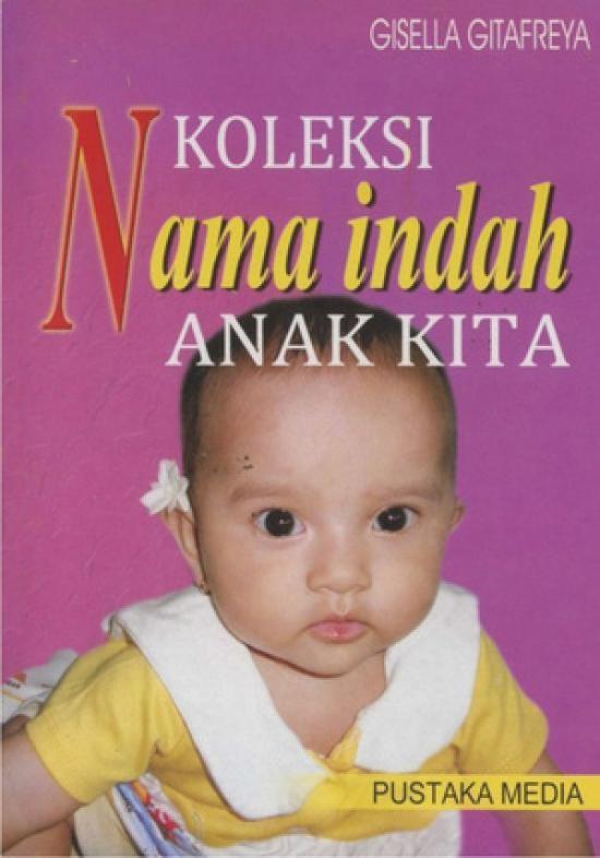 Ori Koleksi Nama Indah Anak Kita Buku Nama nama Bayi by Gisella Gitaf