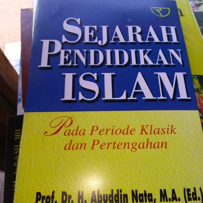 harga Sejarah pendidikan islam pada periode klasik dan pertengahan Tokopedia.com