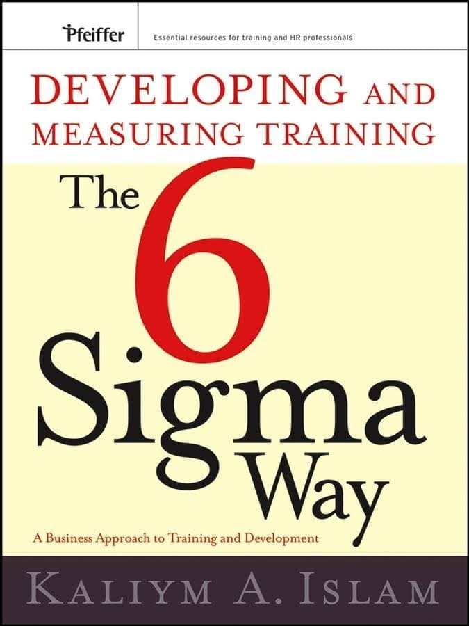 Developing and Measuring Training the Six Sigma Way... [eBook/e-book]