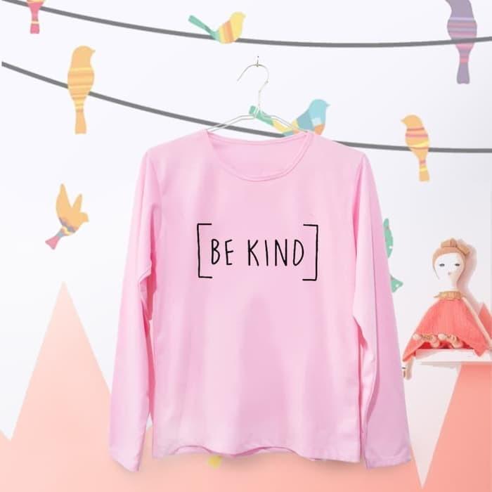 1043c13d Tumblr Tee T Shirt Kaos Wanita Be Kind Pink Lengan Panjang - Daftar ...