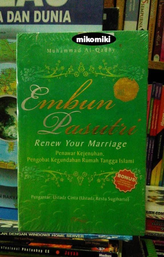 Embun Pa sutri : Renew Your Marriage - Muhammad Al-Qadhy