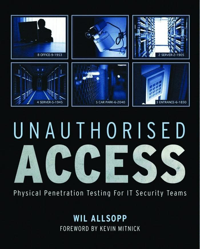 Unauthorised Access: Physical Penetration Testing For IT... [eBook]
