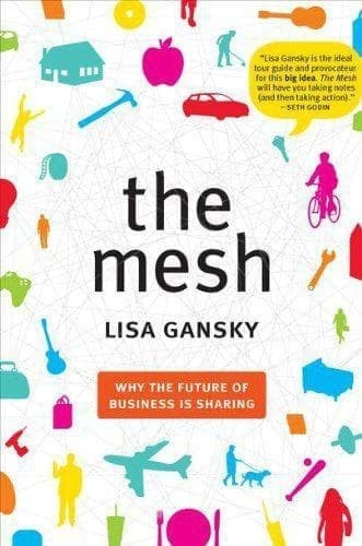 The Mesh: Why the Future of Business Is Sharing (Lisa Gansky) [eBook]