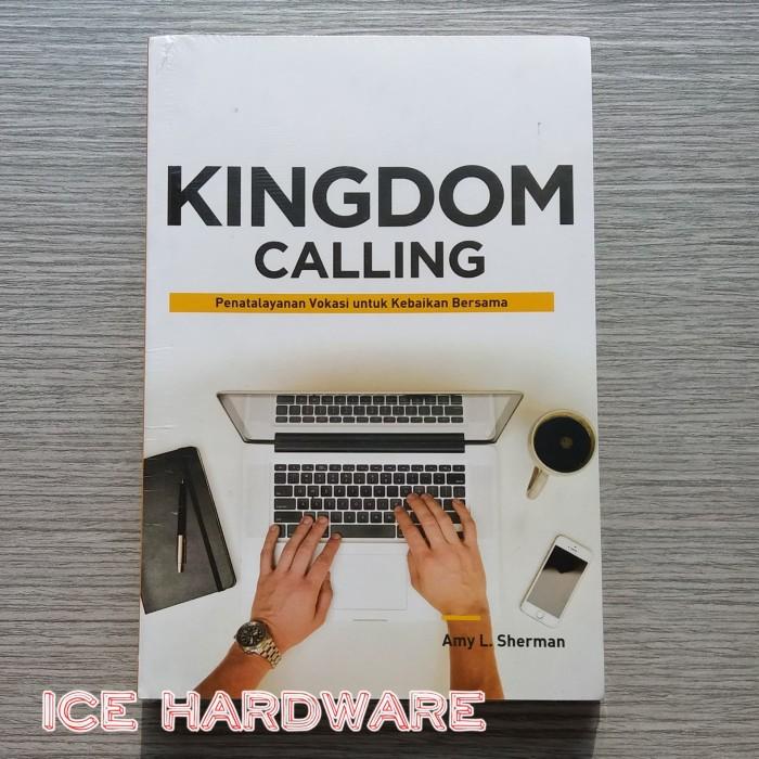 Kingdom Calling<br><br>Pengarang: Amy L Sherman<br>Penerbit:Literatur Perkantas Nasional